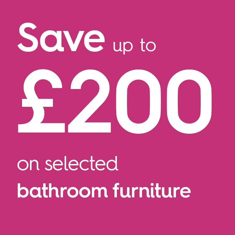 Save up to £200 on selected bathroom furniture